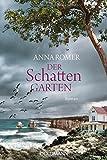 Der Schattengarten: Roman von Anna Romer