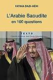 L'Arabie Saoudite en 100 questions