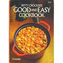 Betty Crocker's Good and Easy Cookbook by Betty Crocker (1977-05-05)