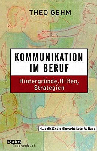 Kommunikation im Beruf: Hintergründe, Hilfen, Strategien (Beltz Taschenbuch/Weiterbildung)