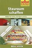 Stauraum schaffen: Möbel für Ecken . Schrägen & Co. (Edition Selbst ist der Mann) [Illustrierte Linzenzausgabe] - 2012