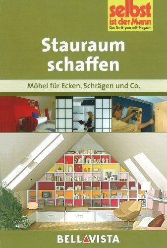 Stauraum schaffen: Möbel für Ecken . Schrägen & Co. (Edition Selbst ist der Mann) [Illustrierte Linzenzausgabe] - 2012 -