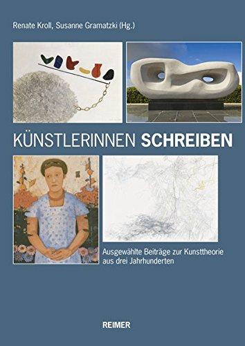 Künstlerinnen schreiben: Ausgewählte Beiträge zur Kunsttheorie aus drei Jahrhunderten