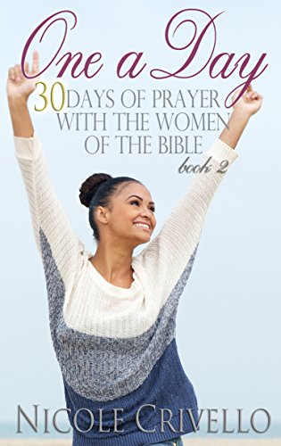 one-a-day-30-days-of-prayer-with-the-women-of-the-bible-one-a-day-prayer-books-book-2-english-editio