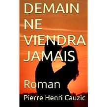 Demain ne viendra Jamais: Romance
