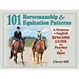 101 Horsemanship & Equitation Patterns: A Western & English Ringside Guide for Practice & Show (English Edition)