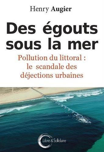 Des égouts sous la mer - Pollution du littoral : le scandale des déjections urbaines