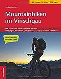 Mountainbiken im Vinschgau: Die schönsten Trails und MTB-Touren: Vinschgau, Nordtirol, Graubünden, Livigno, Bormio, Valtellina - Siegi Weisenhorn