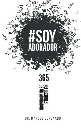 #Soy Adorador: 365 Reflexiones de un adorador