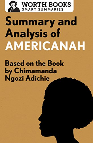 Summary and Analysis of Americanah: Based on the Book by Chimamanda Ngozi Adichie (English Edition)