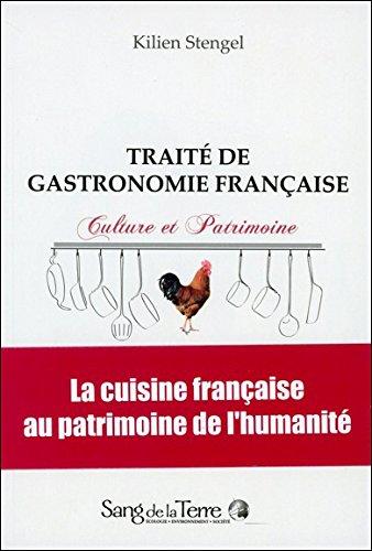 Traité de gastronomie française : Patrimoine et culture