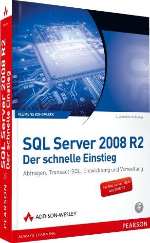 SQL Server 2008 R2 - Der schnelle Einstieg - Für SQL Server 2008 und 2008 R 2: Abfragen, Transact-SQL, Entwicklung und Verwaltung (net.com)