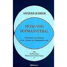 Hugo von Hofmannsthal: Historismus und Moderne in der Literatur der Jahrhundertwende (Nachbarschaften, Humanwissenschaftliche Studien)