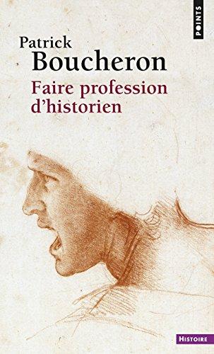 Faire profession d'historien par Patrick Boucheron