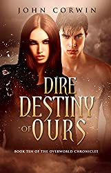 Dire Destiny of Ours (Overworld Chronicles Book 10) (English Edition)