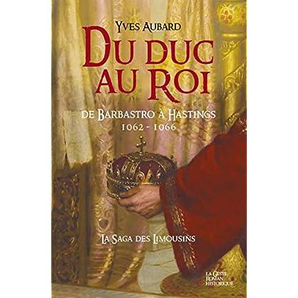 La Saga des Limousins - Tome 12: Du Duc au Roi
