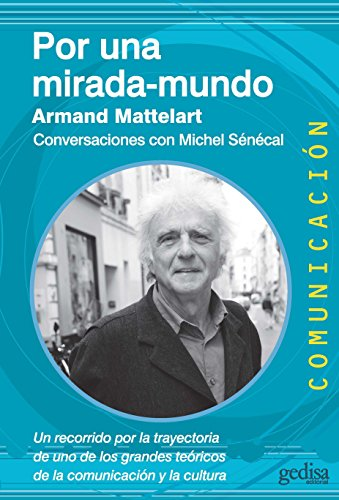 Por una mirada-mundo: Conversaciones con Michele Sénécal (Comunicación nº 500437) por Armand Mattelart