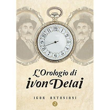 L'orologio Di Ivon Delai: Séguito De 'il Cimitero Delle Immagini'