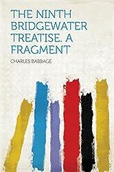 The Ninth Bridgewater Treatise. a Fragment