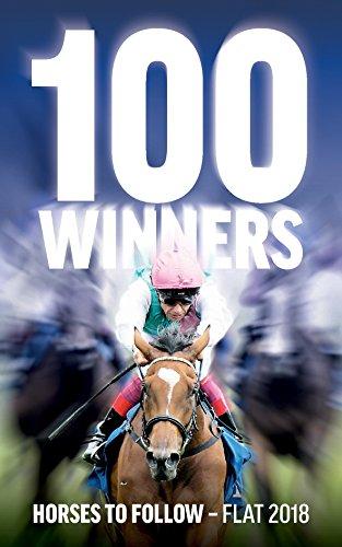 100 Winners: Horses to Follow Flat 2018 (English Edition)