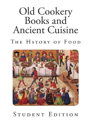Old Cookery Books and Ancient Cuisine (History of Food)