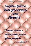 Registro Guiado Multi-generacional para Abuelos: Comparte recuerdos e historia familiar para tus futuras generaciones