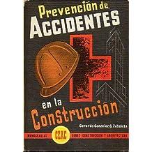 PREVENCIÓN DE ACCIDENTES EN LA CONSTRUCCIÓN. 4ª ed.