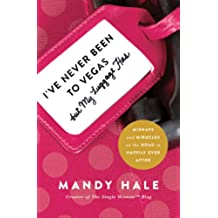 I've Never Been to Vegas, but My Luggage Has: Mishaps and Miracles on the Road to Happily Ever After (English Edition)