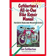 Cuthbertson's All-in-One Bike Repair Manual by Tom Cuthbertson (1996-02-01)