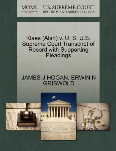 Klaes (Alan) v. U. S. U.S. Supreme Court Transcript of Record with Supporting Pleadings
