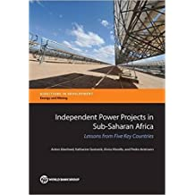 Independent Power Projects in Sub-Saharan Africa: Lessons from Five Key Countries
