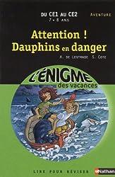 Cahier de vacances  - Enigmes vacances Attention dauphins en danger
