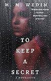 To Keep a Secret: a novelette
