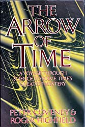 The Arrow of Time: A Voyage Through Science to Solve Time's Greatest Mysteries