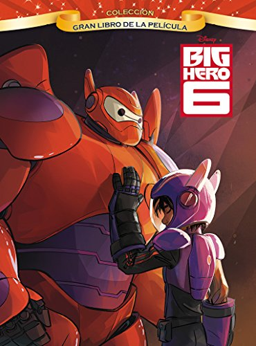 Big Hero 6. Gran Libro De La Película (Disney. Big Hero 6)
