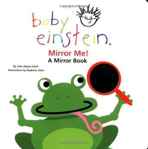 Baby Einstein: Mirror Me! by Disney Book Group,, Aigner-Clark, Julie (2002) Board book