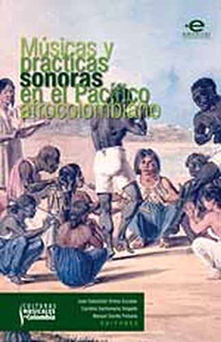 Músicas y prácticas en el pacífico afrocolombiano (Culturas musicales en Colombia)