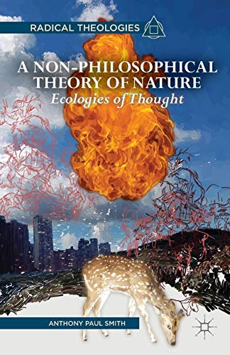 A NonPhilosophical Theory of Nature (Radical Theologies and Philosophies)