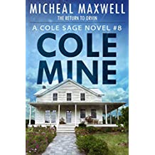Cole Mine - The Return to Orvin: Book #8 (2018 Edition) (A Cole Sage Mystery)