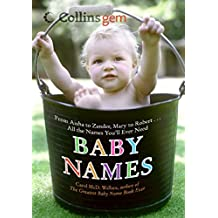 Baby Names (Collins Gem): From Aisha to Zander, Mary to Robert.All the Names You'll Ever Need