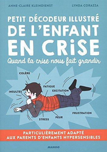 Petit décodeur illustré de l'enfant en crise par Anne-Claire Kleindienst