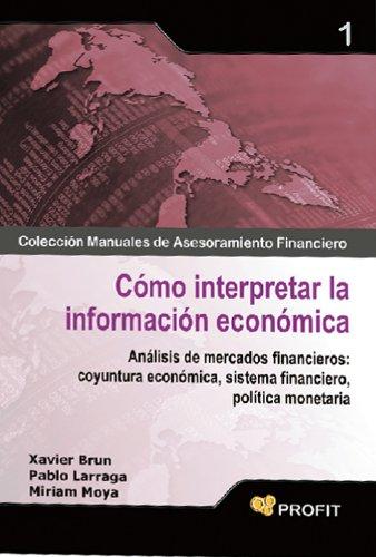 COMO INTERPRETAR LA INFORMACION ECONOMICA (Colección Manuales de Asesoramiento Financiero nº 1) (Spanish Edition)
