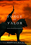 A Forge of Valor (Kings and Sorcerers--Book 4)