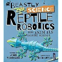 Beastly Science: Reptile Robotics