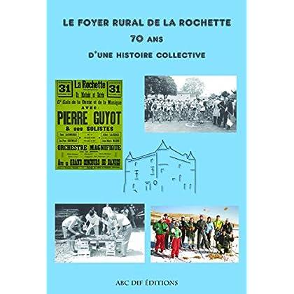 Le Foyer Rural de La Rochette: 70 ans d'une histoire collective