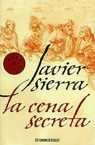 La Cena Secreta ) par Javier Sierra