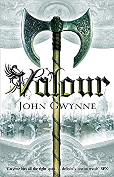 Valour (The Faithful and The Fallen Series Book 2) by [Gwynne, John]