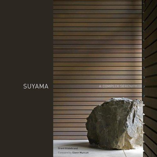 Suyama: A Complex Serenity by Grant Hildebrand (2011-03-02)
