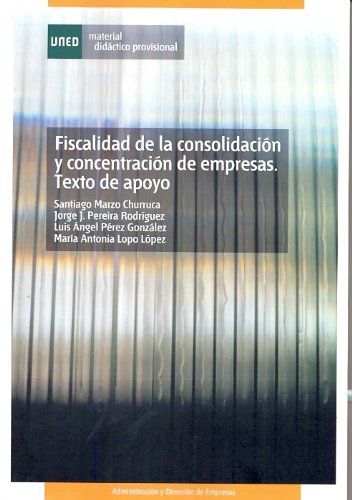 Fiscalidad de La Consolidación y Concentración de Empresas. Texto de Apoyo (MATERIAL DIDÁCTICO PROVISIONAL)