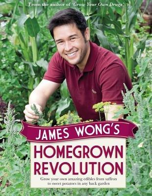 James Wong's Homegrown Revolution[JAMES WONGS HOMEGROWN REVOLUTI][Hardcover]